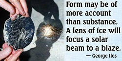 George Iles quote A lens of ice will focus a solar beam