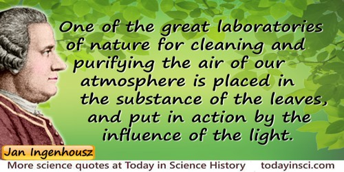 Jan Ingenhousz quote: It will, perhaps appear probable, that one of the great laboratories of nature for cleaning and purifying