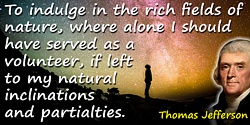 Thomas Jefferson quote To indulge in the rich fields of nature