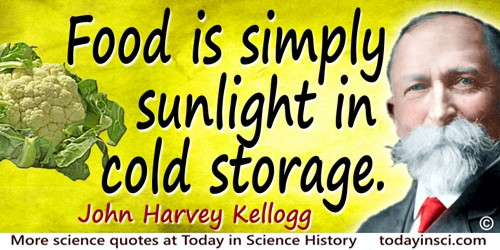 John Harvey Kellogg quote Food is simply