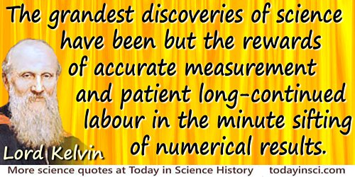 William Thomson Kelvin quote The rewards of accurate measurement