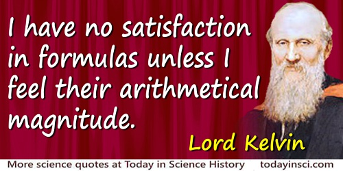 William Thomson Kelvin quote I have no satisfaction in formulas