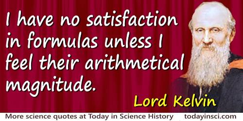 William Thomson Kelvin quote I have no satisfaction in formulas