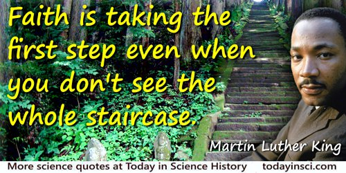 Martin Luther King quote: Faith is taking the first step even when you don't see the whole staircase.