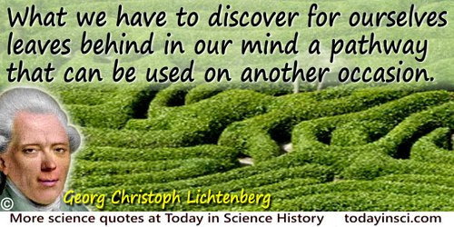 Georg Christoph Lichtenberg quote: What we have to discover for ourselves leaves behind in our mind a pathway that can be used o