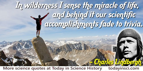 Charles A. Lindbergh quote In wilderness I sense the miracle of life