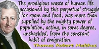 Thomas Robert Malthus quote The prodigious waste of human life