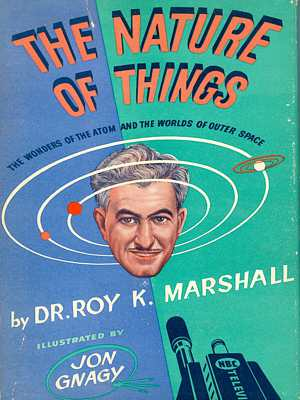 Book cover, Nature of Things, by Roy K. Marshall, illustrated by Jon Gnagy with face of Marshall encircled by 3 planet orbits