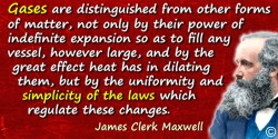 James Clerk Maxwell quote: Gases are distinguished from other forms of matter, not only by their power of indefinite expansion s