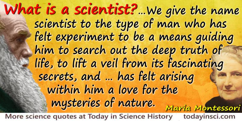 Maria Montessori quote What is a scientist?