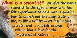 Maria Montessori quote What is a scientist?