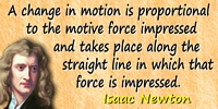 Isaac Newton quote A change in motion