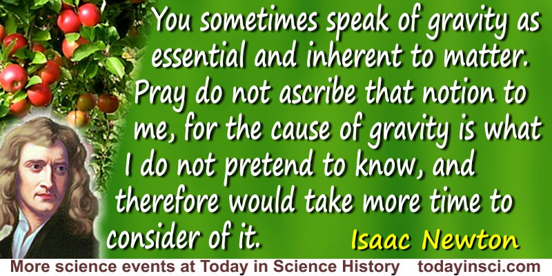Isaac Newton quote The cause of gravity is what I do not pretend to know