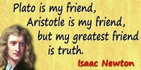 Isaac Newton quote Plato is my friend