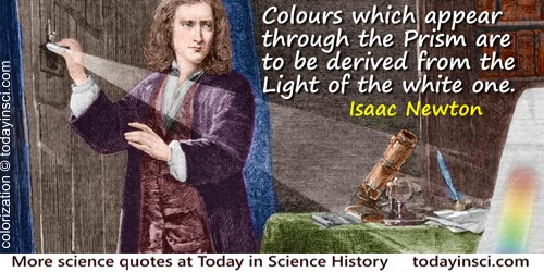 Isaac Newton quote Colours which appear through the Prism