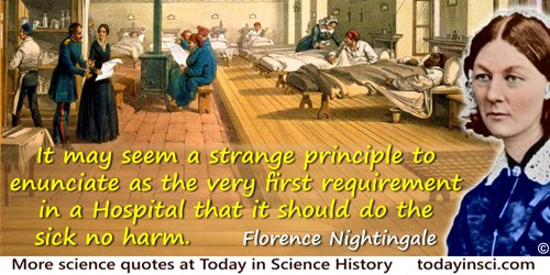Florence Nightingale quote: It may seem a strange principle to enunciate as the very first requirement in a Hospital that it sho