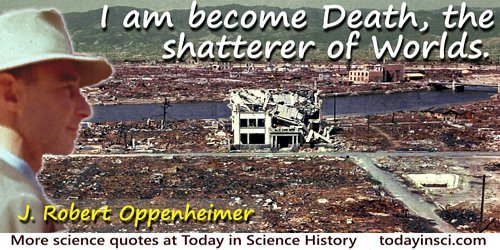 Robert Oppenheimer quote: I am become death, The Shatterer of Worlds.