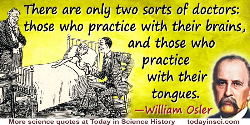 William Osler quote Two sorts of doctors