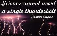 Camille Paglia quote Science cannot avert a single thunderbolt