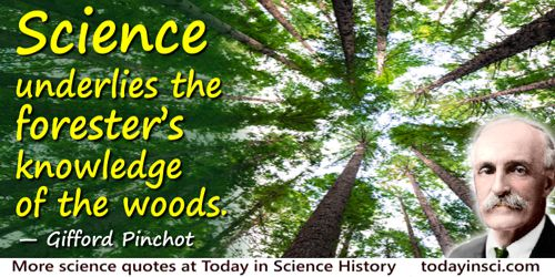 Gifford Pinchot quote Science underlies