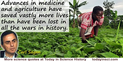 Carl Sagan quote Advances in medicine and agriculture