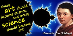 Friedrich von Schlegel quote: Every art should become science, and every science should become art