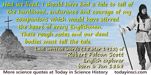 Robert Falcon Scott quote: Had we lived, I should have had a tale to tell of the hardihood, endurance and courage of my companio