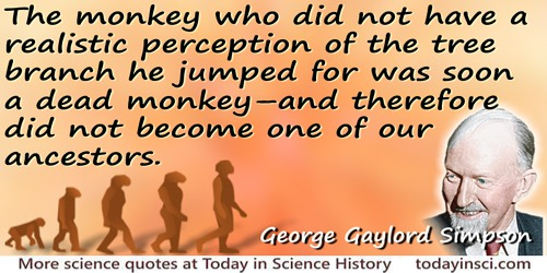 """George Gaylord Simpson quote """"…did not become one of our ancestors"""" - photo colorization © todayinsci.com"""