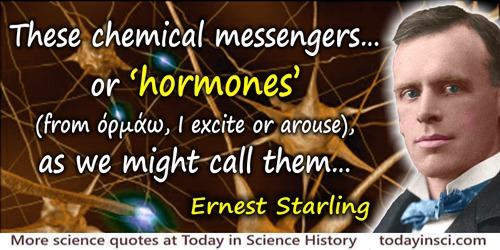 Ernest Henry Starling quote: The specific character of the greater part of the toxins which are known to us (I need only instanc