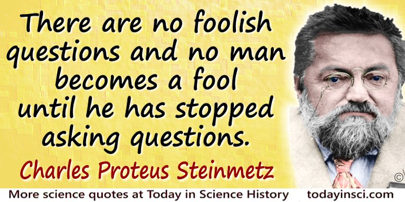 Charles Proteus Steinmetz quote There are no foolish questions