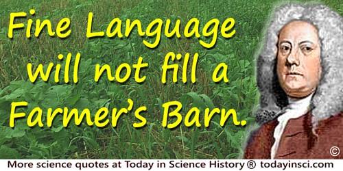 Jethro Tull quote: Fine Language will not fill a Farmer's barn.