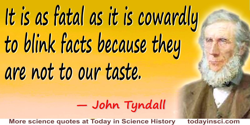 John Tyndall quote Fatal…to blink facts