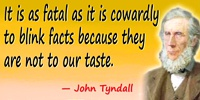 John Tyndall quote Fatal�to blink facts