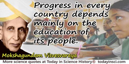 Mokshagundam Visvesvaraya quote: Progress in every country depends mainly on the education of its people.