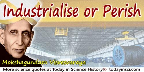 Mokshagundam Visvesvaraya quote: Industrialise or perish.