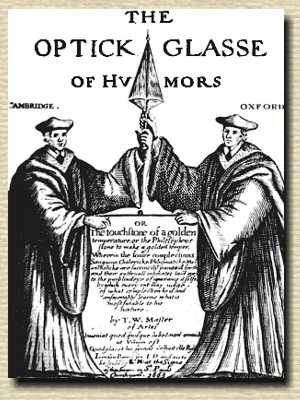 Frontispiece engraving, The Optick Glasse of Humors with two academics in robes holding up a staff over tablet with title info