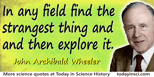 Paul Fussell Quote Exploration Belongs To The: John Wheeler Quotes