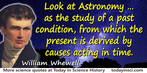 William Whewell quote: Astronomy, as the science of cyclical motions, has nothing in common with Geology. But look at Astronomy