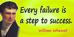 William Whewell quote: Every failure is a step to success.