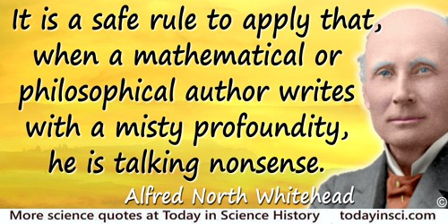 Alfred North Whitehead quote: It is a safe rule to apply that, when a mathematical or philosophical author writes with a misty p