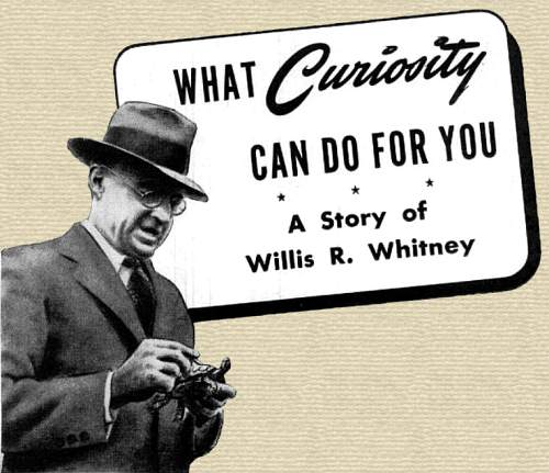 Heading art for What Curiosity Can Do For You - A Story of Willis R. Whitney