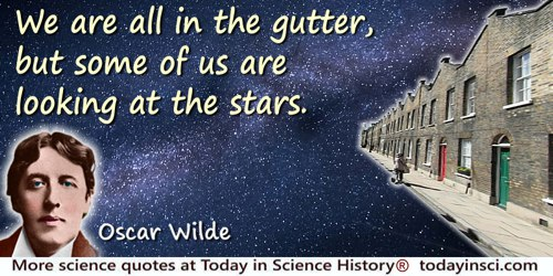 Oscar Wilde quote: We are all in the gutter, but some of us are looking at the stars.